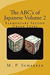 The ABC's of Japanese Volume 2: Elementary Second Grade Level (English Edition)