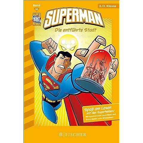Superman 10: Die entführte Stadt: Fischer. Nur für Jungs (German Edition)