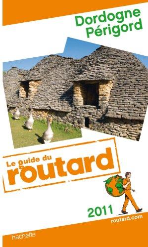 Guide du Routard Dordogne-Périgord 2011