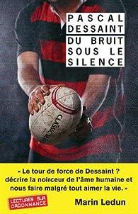 Du bruit sous le silence par Pascal Dessaint