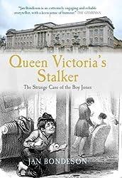 Queen Victoria's Stalker: The Strange Case of the Boy Jones (True Crime History (Kent State))