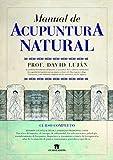 Manual de acupuntura natural: Curso completo (Manuales profesionales)