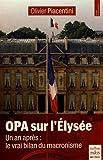 OPA sur l'Elysée - Un an après : le vrai bilan du macronisme