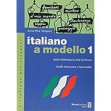 Italiano a Modello: Dalla Letteratura Alla Scrittura