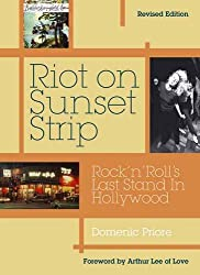 Riot on Sunset Strip: Rock 'n Roll's Last Stand in Hollywood