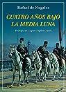 Cuatro años bajo la Media Luna: Diario de la Primera Guerra Mundial en los frentes de Europa y Asia par Rafael de Nogales