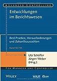 Entwicklungen im Berichtswesen: Best Practice, Herausforderungen und Zukunftsaussichten (Advanced Controlling, Band 9293)