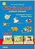 Bildwörterbuch Arabisch-Deutsch: 500 Begriffe