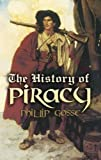 The History of Piracy (Dover Maritime)