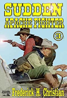 Sudden - Apache Fighter (A Sudden Western) (English Edition) par [Christian, Frederick H.]