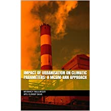 Impact of urbanisation on Climatic Parameters: A MCDM-ANN approach (Springer Book 201705)