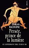 Le châtiment des Dieux - tome 3 Persée, prince de lumière