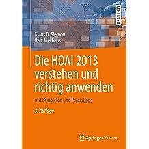 Die HOAI 2013 verstehen und richtig anwenden: mit Beispielen und Praxistipps (German Edition) by Klaus D. Siemon (2014-02-08)