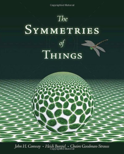 The Symmetries of Things by Conway, John H. Published by A K Peters/CRC Press 1st (first) edition (2008) Hardcover