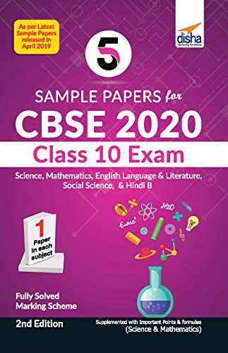 5 Sample Papers for CBSE 2020 Class 10 Exam - Science, Mathematicss, English Language & Literature, Social Studies & Hindi B - 2nd Edition