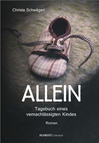 Buchseite und Rezensionen zu 'Allein. Tagebuch eines vernachlässigten Kindes' von Christa Schwägerl