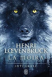 La Moïra - Le cycle des loups (L'Intégr