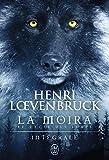 La Moïra - Le cycle des loups (L'Intégrale) (SEMI-POCHE IMAG)