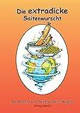 "Die extradicke Saitenwurscht: Das Beschte vom Saitenwurscht-Ã""quator"