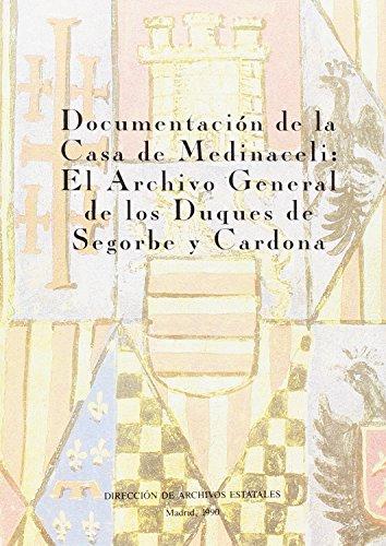 Descargar Libro Documentación de la Casa de Medinaceli. El archivo de los Duques de Segorbe y Cardona de Antonio Sánchez González