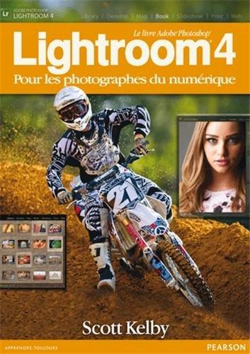 Le livre Adobe Photoshop Lightroom 4: pour les photographes du numérique