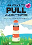 49 Ways to Pull Yourself Together: A Practical Guide to Designing and Managing Your Life (Well-Being)