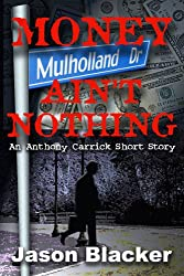 Money Ain't Nothing (An Anthony Carrick Mystery Book 2)