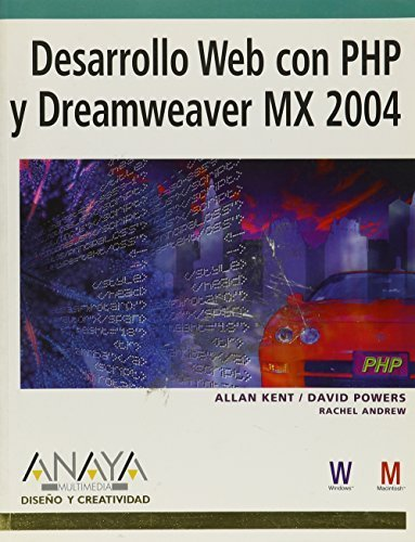 Desarrollo Web con PHP y Dreamweaver Mx 2004 / PHP Web Development with Macromedia Dreamweaver Mx 2004 (Dise?o Y Creatividad / Design and Creativity) (Spanish Edition) by Kent, Allan, Powers, David, Andrew, Rachel (2005) Paperback