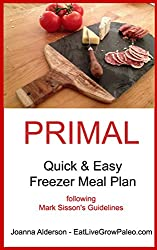 PRIMAL Quick & Easy Freezer Meal Plan: following Mark Sisson's guidelines (English Edition)