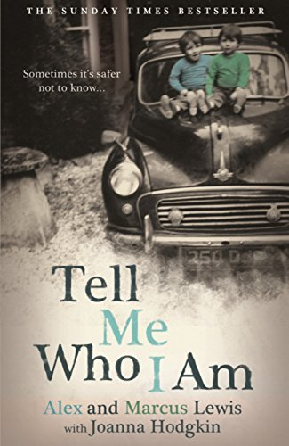 Tell Me Who I Am: Sometimes it's Safer Not to Know by Alex And Marcus Lewis (16-Jan-2014) Paperback