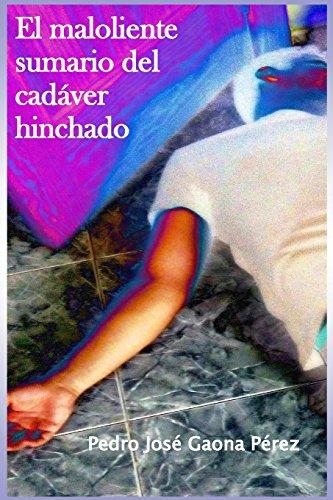 El maloliente sumario del cadáver hinchado: Volume 1 (Roberto Buenahora)