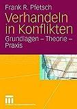 Verhandeln in Konflikten: Grundlagen - Theorie - Praxis (German Edition)