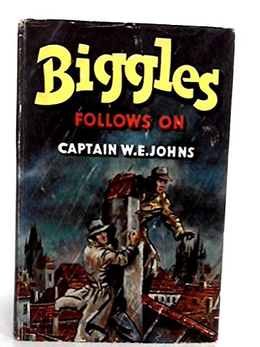 Biggles Follows On