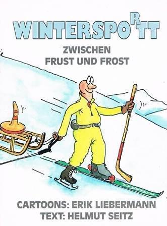 Wintersport zwischen Frust und Frost [Gebundene Ausgabe] by Liebermann Erik u...