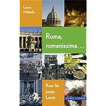 Roma, romanissima .: Rom für junge Leute