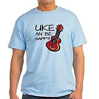 CafePress Uke an' Be Happy! T-Shirt - 100% Cotton T-Shirt