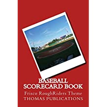 Baseball Scorecard Book: Frisco RoughRiders Theme
