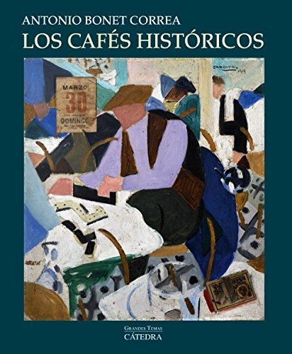 Los cafés históricos / Historical Cafés por Antonio Bonet Correa