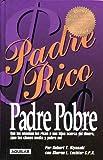 Padre Rico Padre Pobre by Robert T. Kiyosaki (2005-08-01)