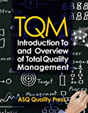 TQM: Introduction to and Overview of Total Quality Management