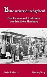 Bitte weiter durchgehen!: Geschichten und Anekdoten aus dem alten Hamburg