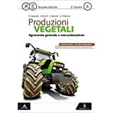 Produzioni vegetali. Con e-book. Con espansione online. Per le Scuole superiori: 1