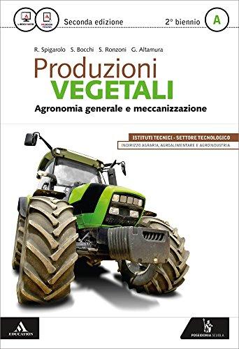 Produzioni vegetali. Per le Scuole superiori. Con e-book. Con espansione online: 1