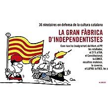 La Gran Fàbrica D'independentistes (Humor)