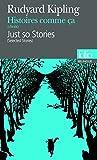 Histoires comme ça (Choix)/Just so Stories (Selected Stories)