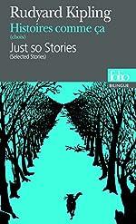 Histoires comme ça (Choix)/Just so Stories (Selected Stories) de Rudyard Kipling