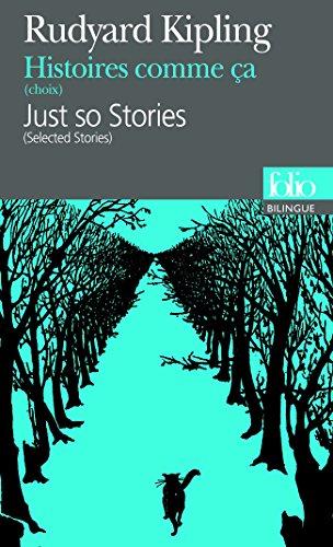 Histoires comme ça (Choix)/Just so Stories (Selected Stories) par Rudyard Kipling