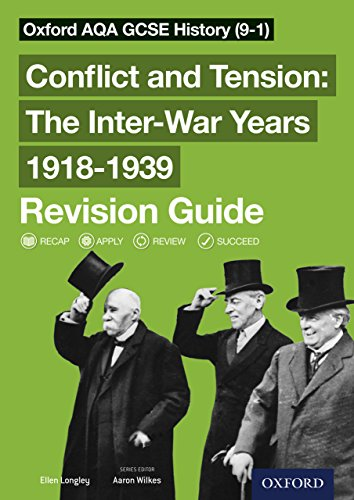 AQA GCSE History: Conflict and Tension: The Inter-War Years 1918-1939 Revision Guide (9-1) Kindle Edition (Oxford AQA GCSE History)