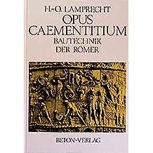 Opus Caementitium: Bautechnik der Römer