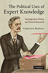 The Political Uses of Expert Knowledge: Immigration Policy and Social Research